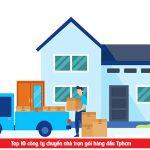 Top 10 công ty chuyển nhà uy tín giá rẻ trọn gói tại Tphcm